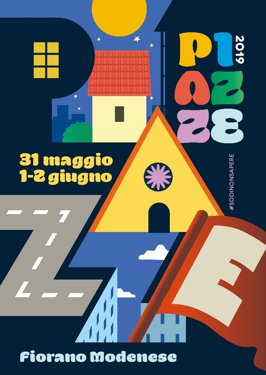 PIAZZE a Fiorano, 31 Maggio – 1, 2 Giugno 2019
